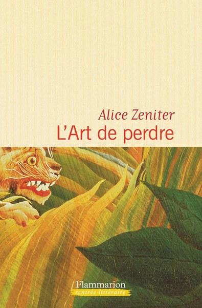 L-art-de-perdre-d-Alice-Zeniter-Flammarion-prix-Goncourt-lyceen-2017.jpg